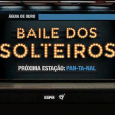 Baile dos Solteiros - Próxima estação: Pantanal