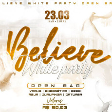 Believe - WHITE PARTY - OPEN