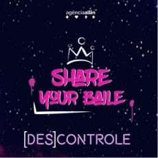 Share Your Baile - Descontrole