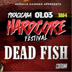 Piracicaba Hardcore Festival apresenta: Dead Fish