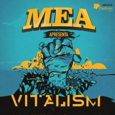 MEA apresenta: Vitalism