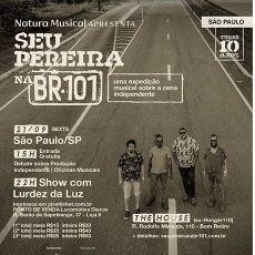 Natura Musical apresenta: Seu Pereira na BR 101- The House