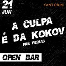 A culpa é da kokov 3X FUNK - Pré Férias Open Bar - Santorini Box