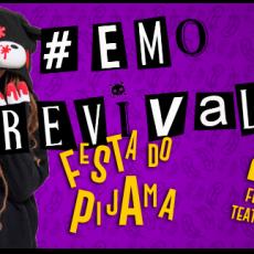 Emo Revival • Festa do Pijama! • Domingo, 23/02 no Teatro Mars!