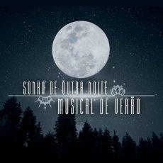 SONHO DE OUTRA NOITE MUSICAL DE VERÃO - 25.04. -17h30