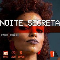 Noite Secreta com Anna Tréa